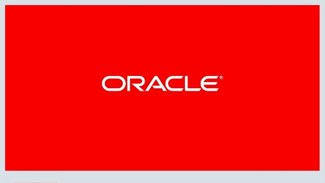 Copyright © 2018, Oracle and/or its affiliates. All rights reserved. |