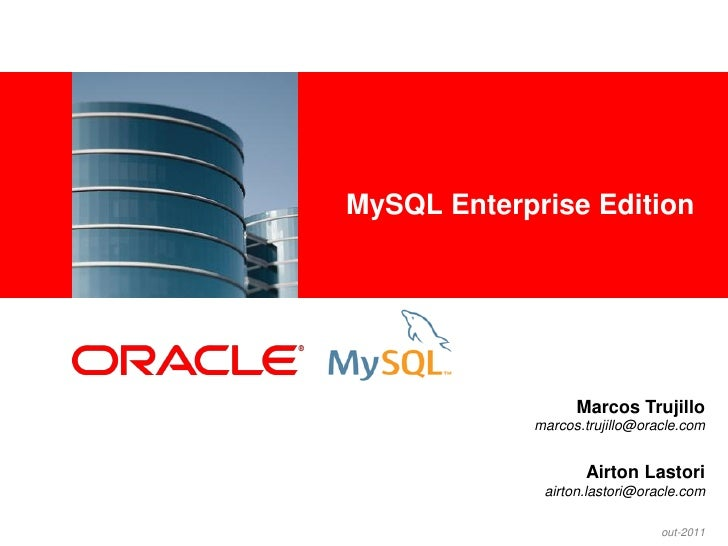 <Insert Picture Here>                        MySQL Enterprise Edition                                          Marcos Truj...