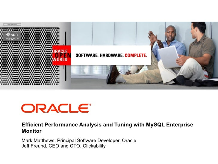 <Insert Picture Here>     Efficient Performance Analysis and Tuning with MySQL Enterprise Monitor Mark Matthews, Principal...