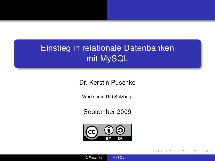 Einstieg in relationale Datenbanken              mit MySQL            Dr. Kerstin Puschke            Workshop, Uni Salzbur...