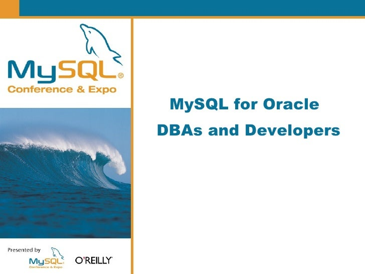 MySQL for Oracle DBAs and Developers