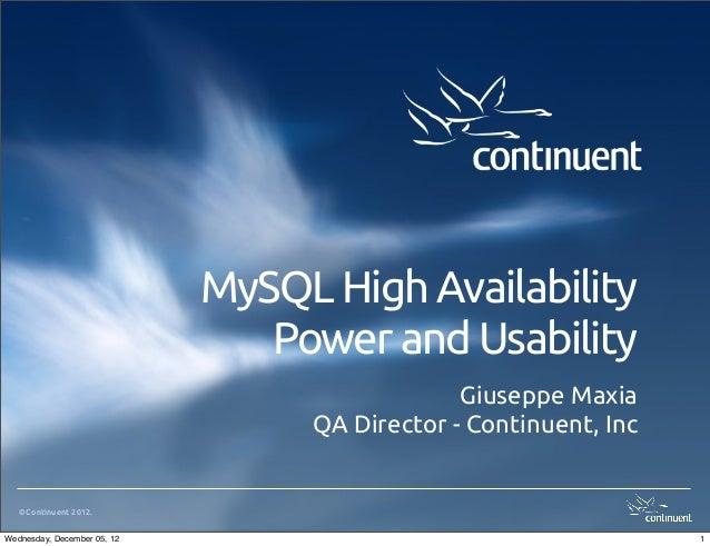 MySQL High Availability                                Power and Usability                                               G...