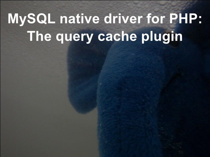 MySQL native driver for PHP: The query cache plugin