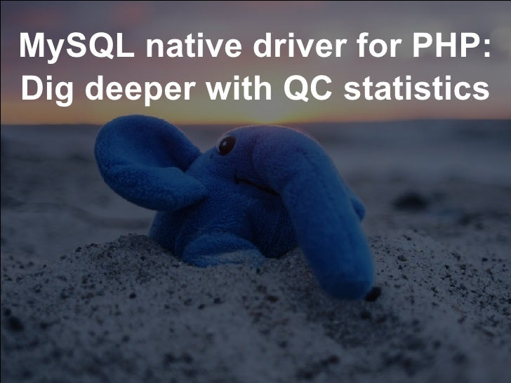 MySQL native driver for PHP: Dig deeper with QC statistics