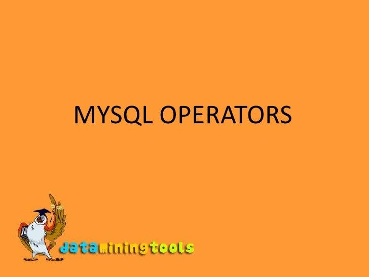 MYSQL OPERATORS<br />