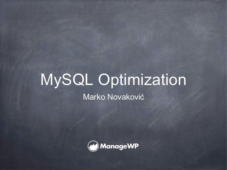 MySQL Optimization     Marko Novaković