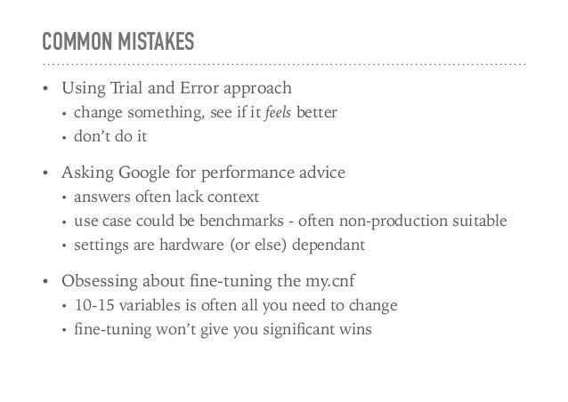 COMMON MISTAKES • Using Trial and Error approach • change something, see if it feels better • don't do it • Asking Google ...