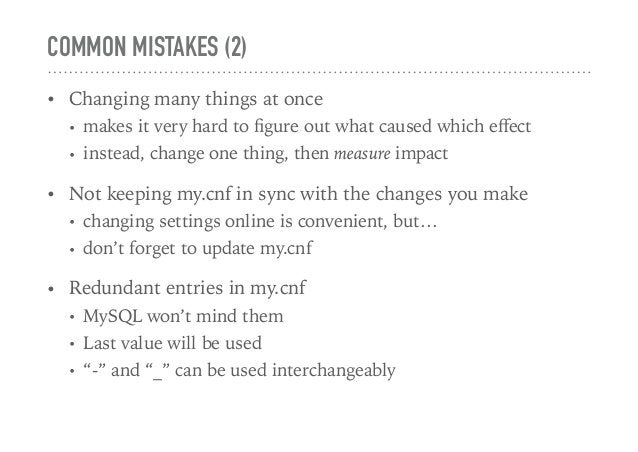 COMMON MISTAKES (2) • Changing many things at once • makes it very hard to figure out what caused which effect • instead, ch...