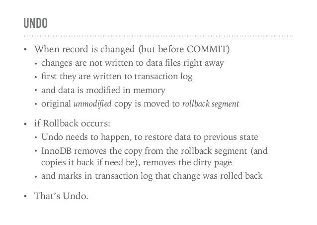 UNDO • When record is changed (but before COMMIT) • changes are not written to data files right away • first they are writte...