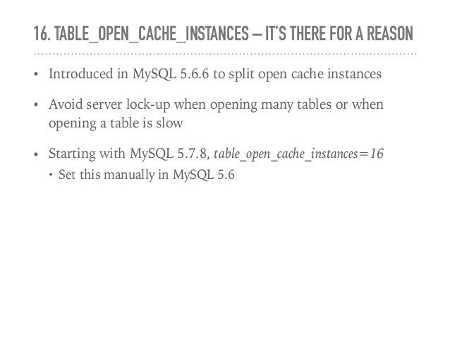 17. INNODB_(READ|WRITE)_IO_THREADS – LAST AND, YES, LEAST • MySQL supports Asynchronous IO on Linux since MySQL 5.5, so th...