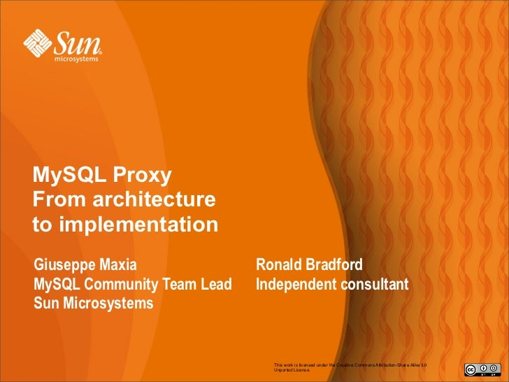 MySQL Proxy From architecture to implementation Giuseppe Maxia              Ronald Bradford MySQL Community Team Lead   In...