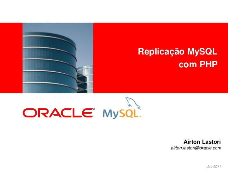 Replicação MySQL<Insert Picture Here>                                 com PHP                                    Airton La...