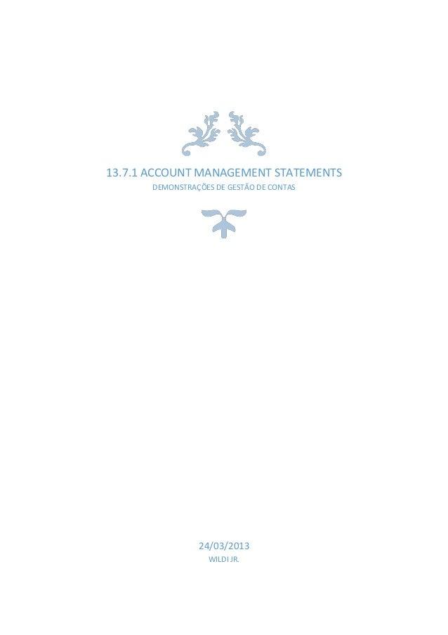 13.7.1 ACCOUNT MANAGEMENT STATEMENTS DEMONSTRAÇÕES DE GESTÃO DE CONTAS 24/03/2013 WILDI JR.