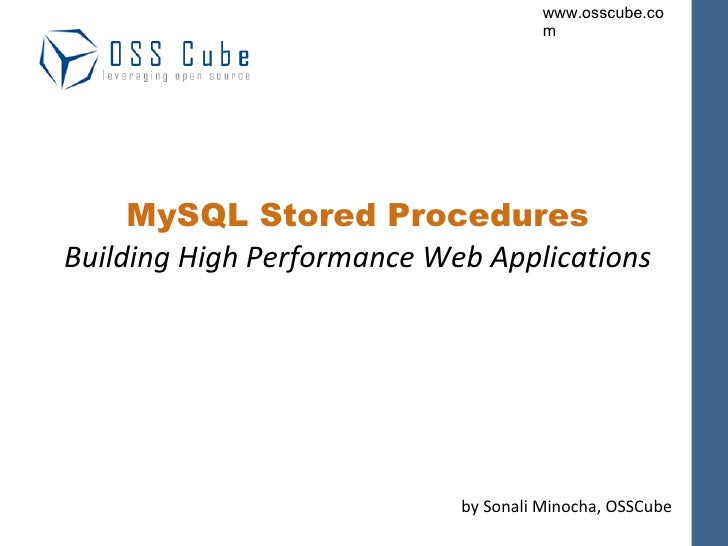 MySQL Stored Procedures Building High Performance Web Applications by Sonali Minocha, OSSCube