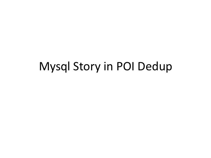 Mysql Story in POI Dedup