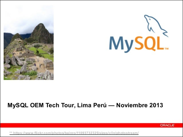MySQL OEM Tech Tour, Lima Perú — Noviembre 2013  ** https://www.flickr.com/photos/bainro/11093732325/sizes/c/in/photostrea...