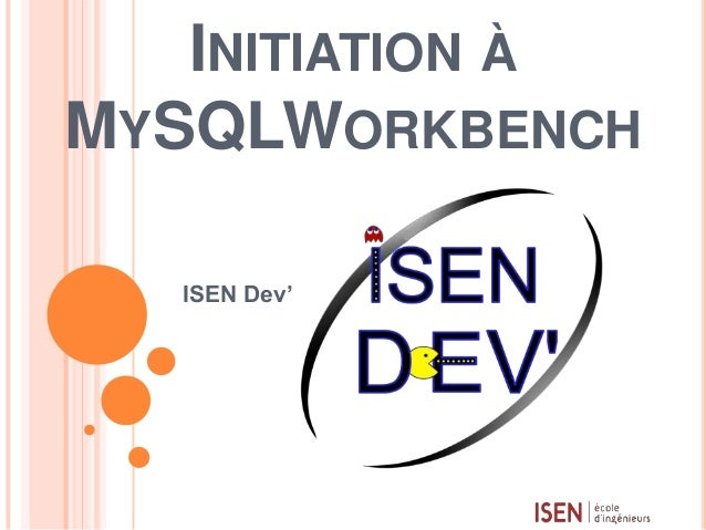 INITIATION À MYSQLWORKBENCH ISEN Dev'