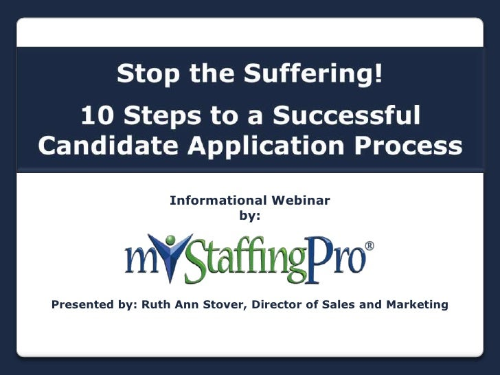 Stop the Suffering!<br />10 Steps to a Successful Candidate Application Process<br />Informational Webinarby:Presented by:...
