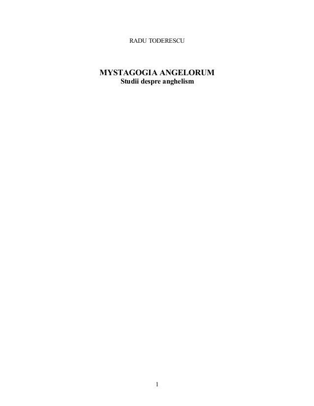 RADU TODERESCU MYSTAGOGIA ANGELORUM Studii despre anghelism 1
