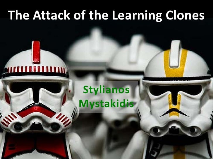 The Attack of the Learning Clones                Stylianos            Mystakidis