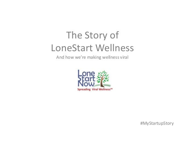 The Story of LoneStart Wellness And how we're making wellness viral #MyStartupStory