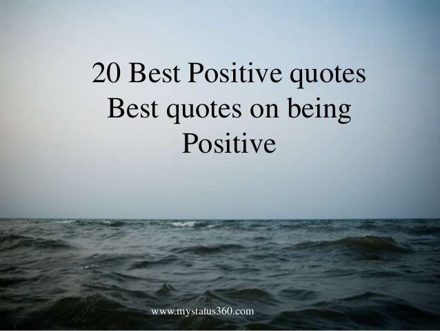 Positive Quotes Best Positive Quotes Interesting Quotes On Being Positive