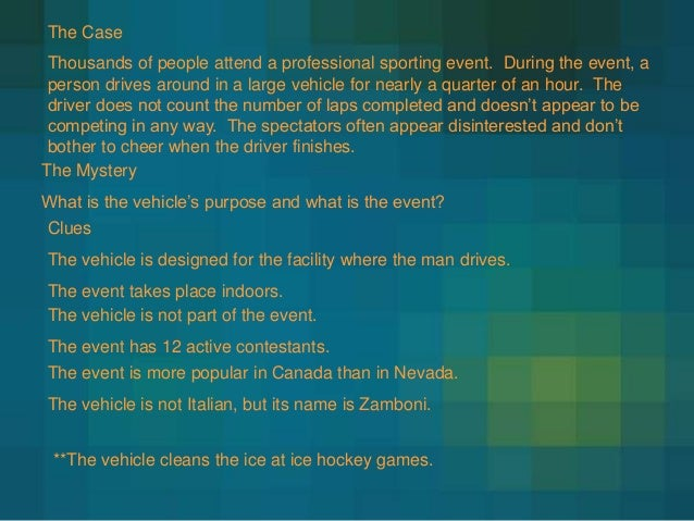 The Case  Thousands of people attend a professional sporting event. During the event, a person drives around in a large ve...