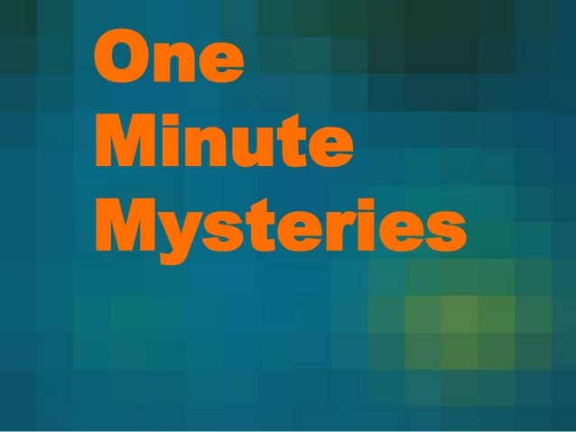 One Minute Mysteries