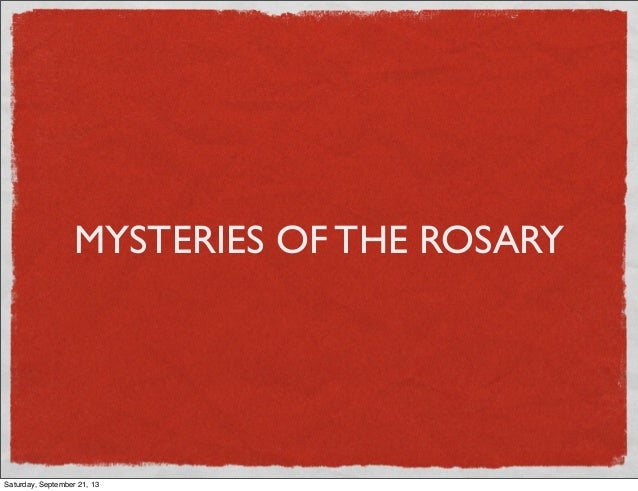 MYSTERIES OF THE ROSARY Saturday, September 21, 13