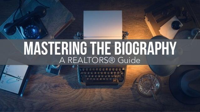 Mastering The BiographyA REALTORS® Guide