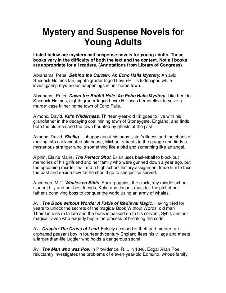 Mystery and Suspense Novels for             Young AdultsListed below are mystery and suspense novels for young adults. The...
