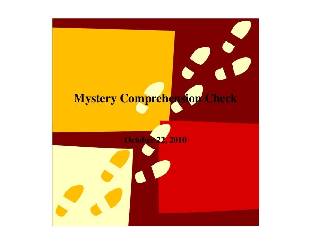 Mystery Comprehension Check October 22, 2010
