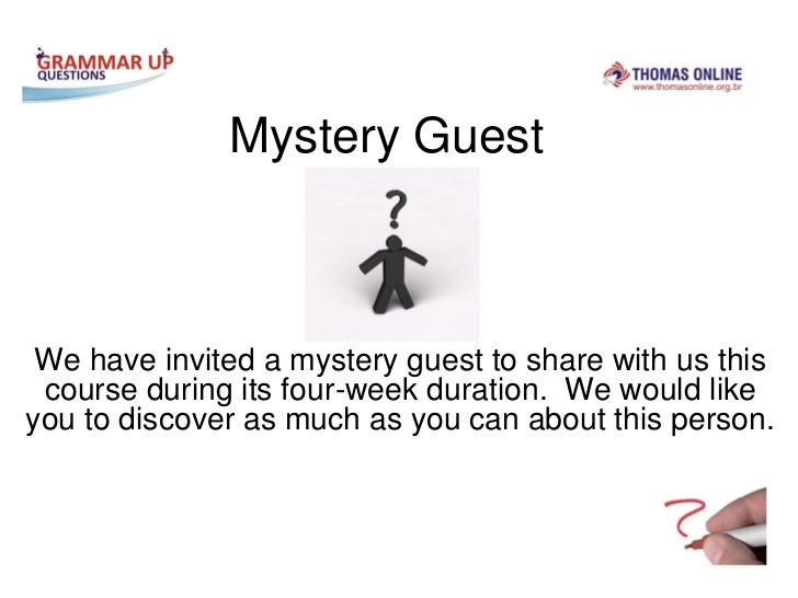 Mystery Guest We have invited a mystery guest to share with us this course during its four-week duration. We would likeyou...