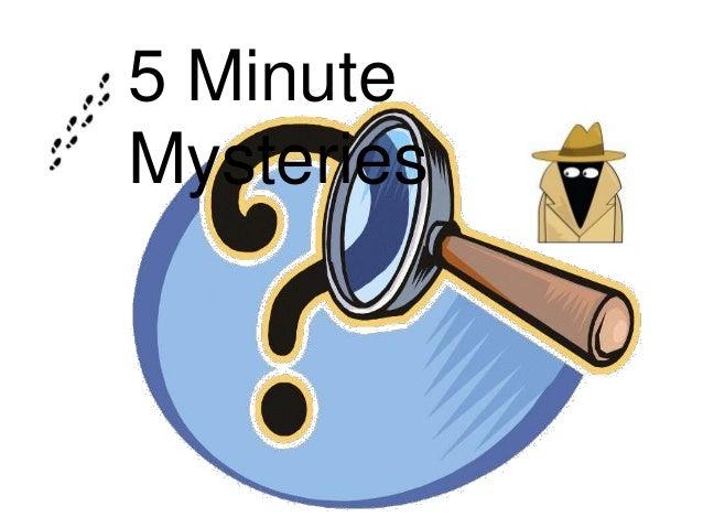 5 Minute Mysteries