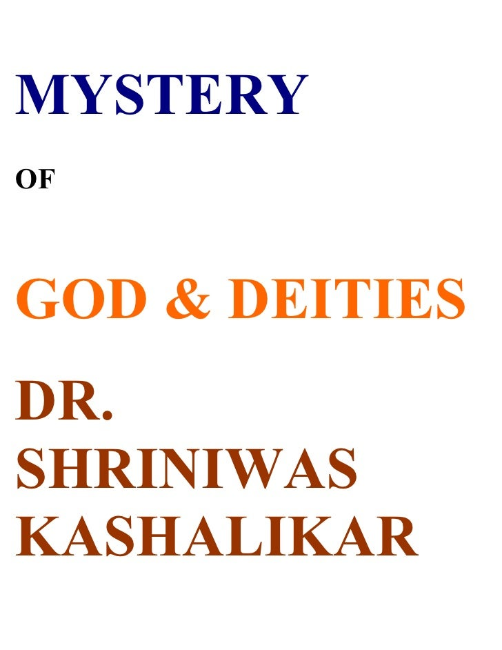 MYSTERY OF    GOD & DEITIES DR. SHRINIWAS KASHALIKAR