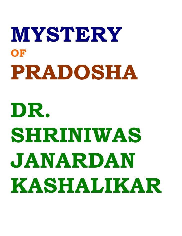 MYSTERY OF  PRADOSHA DR. SHRINIWAS JANARDAN KASHALIKAR