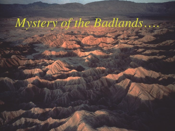 Mystery of the Badlands ….