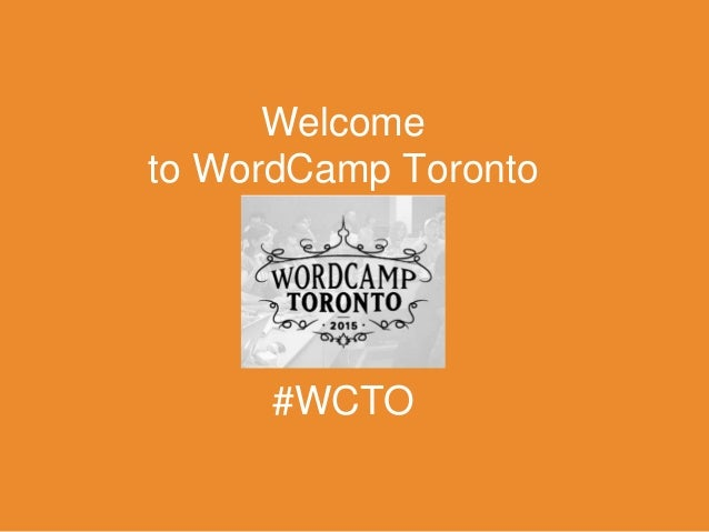 Welcome to WordCamp Toronto #WCTO