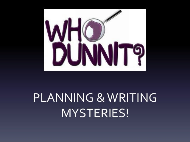 PLANNING & WRITING MYSTERIES!