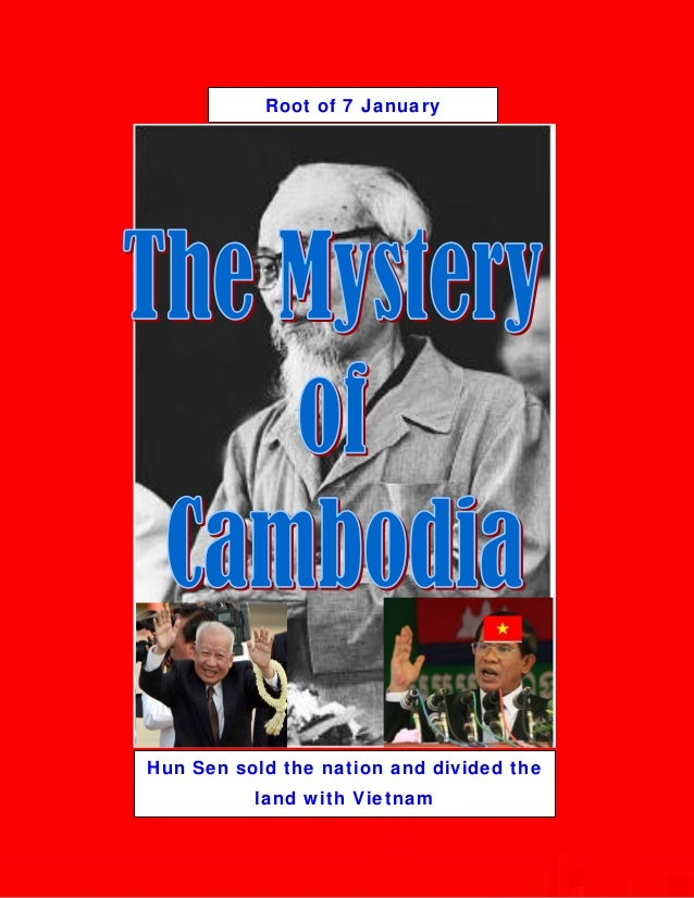 Root of 7 January    Hun Sen sold the nation and divided the              land with Vietnam