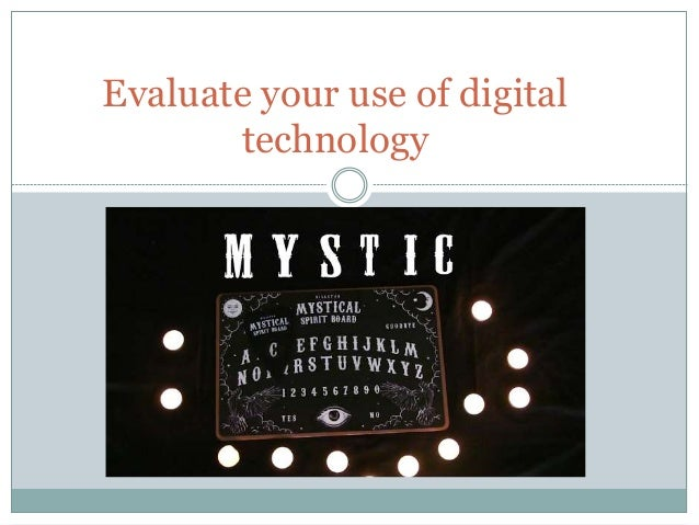 Evaluate your use of digital technology