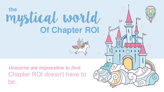 the Of Chapter ROI Unicorns are impossible to find. Chapter ROI doesn't have to be.