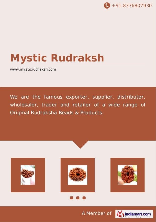 +91-8376807930 A Member of Mystic Rudraksh www.mysticrudraksh.com We are the famous exporter, supplier, distributor, whole...