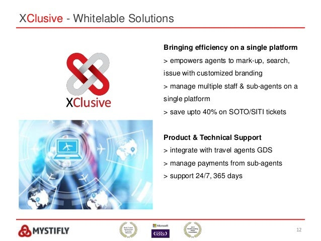 XClusive - Whitelable Solutions 12 Bringing efficiency on a single platform > empowers agents to mark-up, search, issue wi...