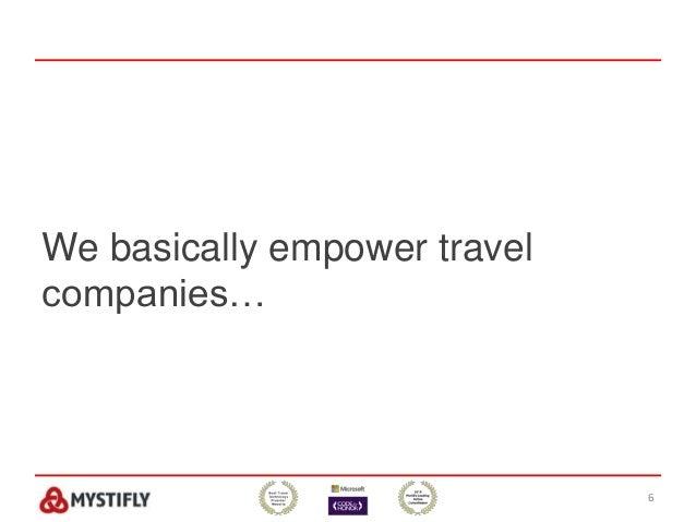 We basically empower travel companies… 6