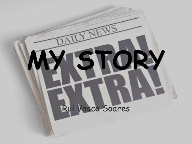 MY STORY Rui Vasco Soares