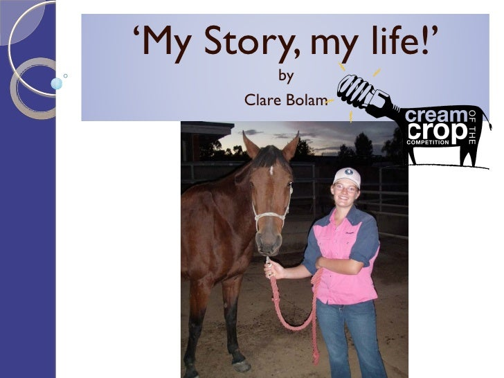 'My Story, my life!'            by       Clare Bolam