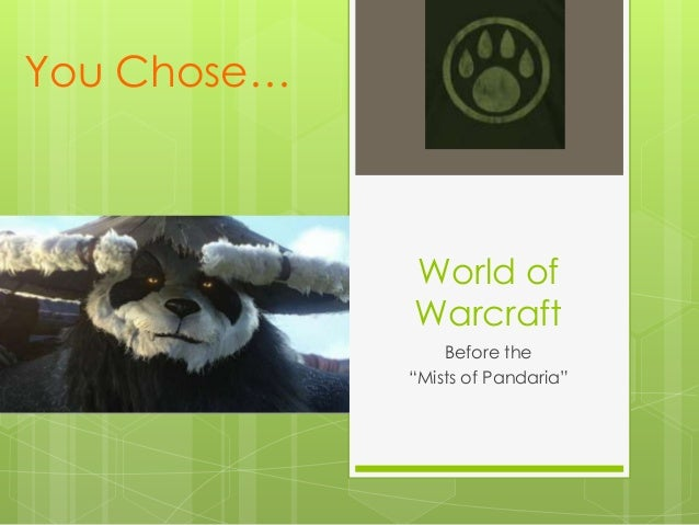 "You Chose…             World of             Warcraft                 Before the             ""Mists of Pandaria"""