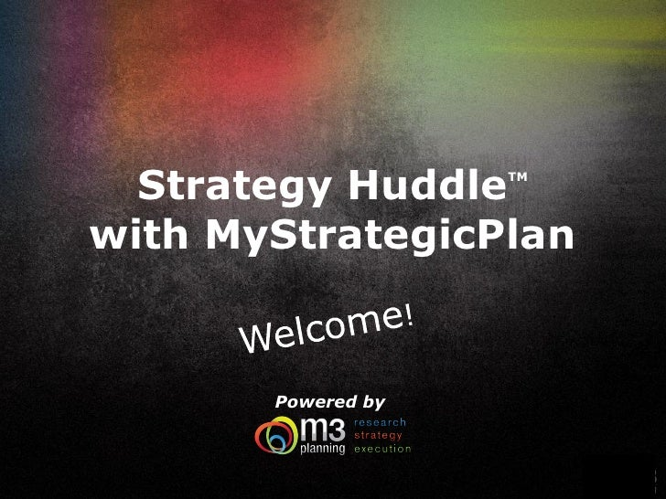 Strategy Huddle   TM     with MyStrategicPlan          Powered by