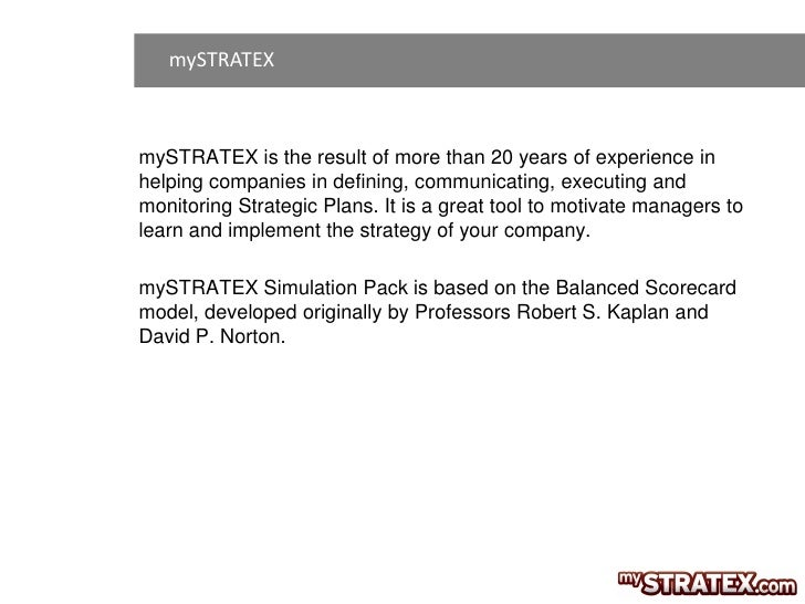 mySTRATEXmySTRATEX is the result of more than 20 years of experience inhelping companies in defining, communicating, execu...
